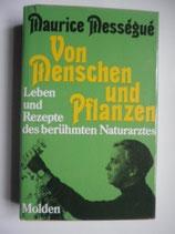 Mességué Maurice, Von Menschen und Pflanzen