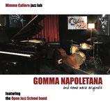 Gomma Napoletana and Some More Originals