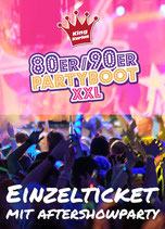 80/90er Partyboot XXL mit Aftershowparty Sa. 14. Mai 2022