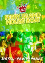 Hotel-Party-Paket Ferry Island House Boat 23.07.2022