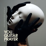 YOU GUITARPRAYER / Art Won't Tear Us Apart Again
