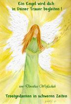 Ein Engel wird dich in Deiner Trauer begleiten