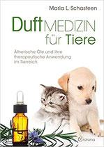 """""""DUFT MEDIZIN für Tiere"""" von Maria L. Schasteen"""