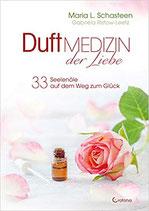 """""""DUFT MEDIZIN der Liebe"""" von Maria L. Schasteen"""