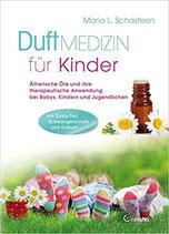 """""""DUFT MEDIZIN für Kinder"""" von Maria L. Schasteen"""