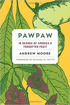 Buch: Pawpaw - In Search of America's Forgotten Fruit - by Andrew Moore