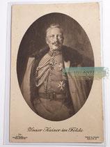 Feldpostkarte - Unser Kaiser im Felde