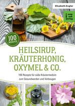 Heilsirup, Kräuterhonig, Oxymel & Co
