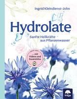 Hydrolate - Sanfte Heilkräfte aus Pflanzenwasser
