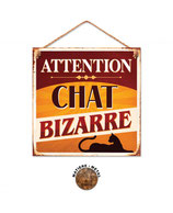 "PLAQUE METAL ""ATTENTION CHAT BIZARRE"""