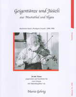 Geigentänze und Jüüzli aus Muotathal und Illgau
