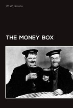 W. W. Jacobs: The Money Box