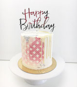 Drip Cake design mit Happy Birthday Topper