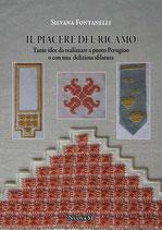 Silvana Fontanelli Il piacere del ricamo Tante idee da realizzare a punto Perugino o con una deliziosa sfilatura. Formato: cm 21 x 29,7 pp 64 Codice: 9788889262504e prodotto