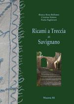 Bianca Rosa Bellomo – Cristina Notore – Paola Paglierani Ricami a treccia di Savignano. Formato: cm 17×24 pp 48 Codice: 9788889262177
