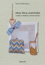 Silvana Fontanelli Filo, tela e fantasia Lavori a fondini e punto fiamma. Formato cm 21×29,7 pp 64 Codice: 9788889262801otto