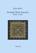 Elisa Ricci Antiche Trine Italiane – Trine ad Ago.Prefazione di  Bellomo. Formato: cm 17 x 24 pp 330 Codice: 9788889262146