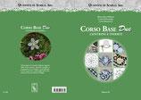 Bianca Rosa Bellomo – Carla D'Alessandro – Luisa Monteventi Quaderni di Aemilia Ars – Corso Base Due Centrini e inserti. Formato: cm 21 x 29,7 pp 64 Codice: 9788889262832