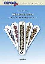 Alicja Kwartnik Braccialetti con il chiacchierino ad ago. Formato: cm 17 x 24 pp 48 Codice: 9788889262863