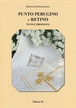 Silvana Fontanelli Punto Perugino e Retino – Nuove proposte. Formato: cm 21 x 29,7 pp 64 Codice: 9788885743038