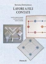Silvana Fontanelli Lavori a fili contati Tante applicazioni, tanta fantasia, tanti colori. Formato cm 21×29,7 pp 64 Codice: 9788889262580