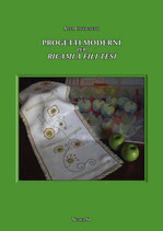 Anna Castagnetti Progetti moderni per ricami a fili tesi . Formato cm 21×29,7 pp 64 Codice: 9788889262566
