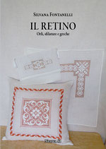 Silvana Fontanelli Il retino Orli, sfilature e greche. Formato: cm 21 x 29,7 pp 64 Codice: 9788889262474