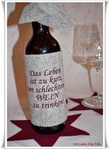 Weinmanschette aus Filz / Das Leben ist zu kurz.......