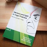 Harmony and light in yogic Practice vol2