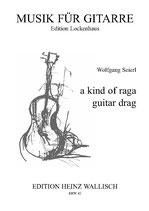 Seierl Wolfgang : a kind of raga, guitar drag