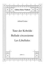 Alfred Cottin: Tanz der Kobolde, Ballade circassienne, Les Libellules
