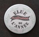 Badge miroir Elue Maîtresse de l'année