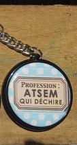 Porte clé profession ATSEM qui déchire