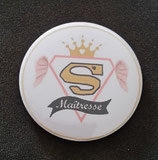 Badge miroir Super Maîtresse