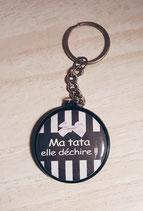 Porte clé Ma Tata elle déchire
