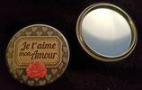 Badge miroir Je t'aime mon Amour réf 4