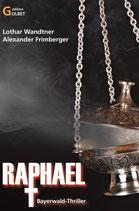 Thriller Raphael - Kommissar Ralf Benders 1. Fall