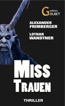 Thriller: Misstrauen von Alexander Frimberger und Lothar Wandtner