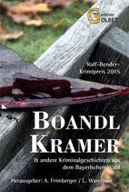 Boandlkramer - und andere Kriminalgeschichten aus dem Bayerischen Wald