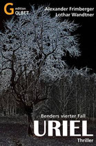 Thriller Uriel - Kommissar Benders 4. Fall