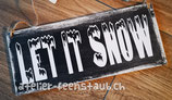 Schild Let it Snow