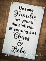 Spruchschild Unsere Familie Chaos & Liebe