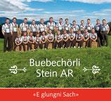 "Buebechörli Stein AR ""E glungni Sach"""