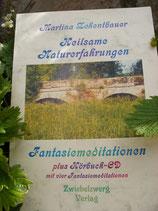 """Heilsame Naturerfahrungen"" Fantasiemeditationen, plus Hörbuch-CD mit vier Fantasiemeditationen"