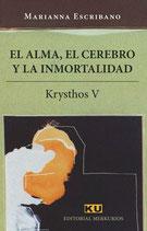 EL ALMA, EL CEREBRO Y LA INMORTALIDAD. Krysthos V