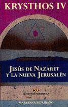 JESÚS DE NAZARET Y LA NUEVA JERUSALÉN. Krysthos IV