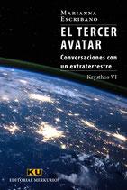 EL TERCER AVATAR. Conversaciones con un extraterrestre. Krysthos VI