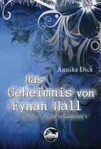 """VORBESTELLUNG """"Das Geheimnis von Fynan Hall"""" von Annika Dick"""
