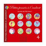 Petites pensées à l'endroit - TOME 4 - Aline de Pétigny