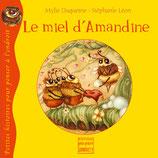 Petites histoires pour penser à l'endroit : LE MIEL D'AMANDINE - Mylie Duquesne et Stéphanie Léon